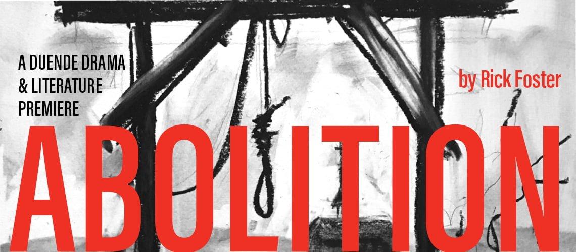Abolition - A Duende Drama Premier